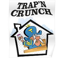 TRAP'N CRUNCH Poster