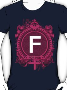 FOR HER - F T-Shirt