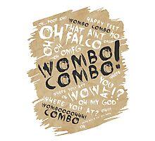 WOMBO COMBO!!! Photographic Print