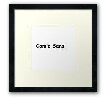 Comic Sans Framed Print