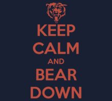 Keep Calm and Bear Down by Primotees