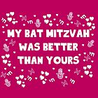 My Bat Mitzva Was better than yours by nicwise
