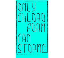 Only chloroform Photographic Print