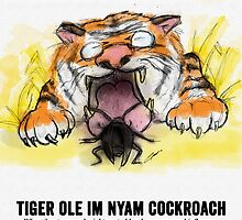 Old Tiger Eats Cockroach / Stay Strong - Prints by Jiggy Creationz