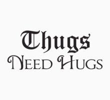 Thugs Needs Hugs Kids Clothes