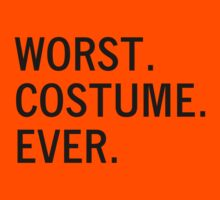WORST. COSTUME. EVER. by HolidaySwagg