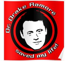 Friends: Drake Ramoré saved my life Poster