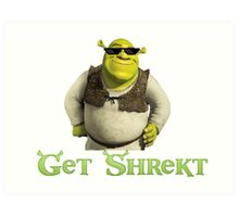 Get Shrekt m8 Art Print