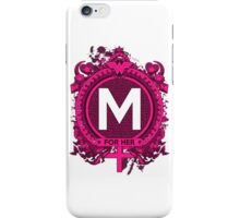 FOR HER - M iPhone Case/Skin