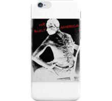 We Built it iPhone Case/Skin