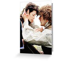 "Outlander - Jamie x Claire ""I am sorry mo gràdh"" Greeting Card"