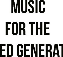 Music for the jilted generation. by TotalPotencia