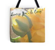 LOVING YOU IS EASY! Tote Bag
