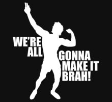 Zyzz We Are All Gonna Make It Brah White by ZyzzShirts