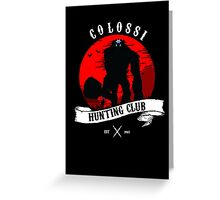 Colossi Hunting Club Greeting Card