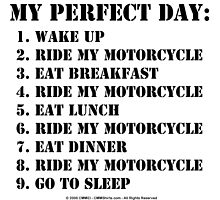 My Perfect Day: Ride My Motorcycle - Black Text by cmmei