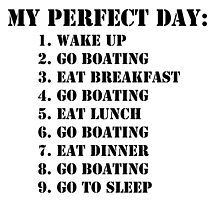My Perfect Day: Go Boating - Black Text by cmmei