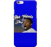 She Wants the Dee  iPhone Case/Skin
