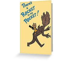 There's a Rocket in my Pocket! Greeting Card