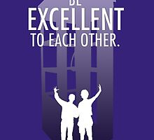 Be Excellent to Each Other by Patricia Lupien