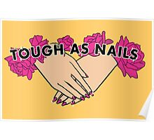 Tough as Nails [Hand tone 3] Poster