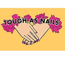 Tough as Nails [Hand tone 3] Photographic Print