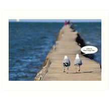 come on, they'll have fish... Art Print
