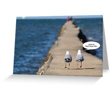 come on, they'll have fish... Greeting Card