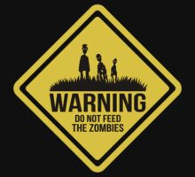 Do Not Feed The Zombies  by DemonigoteTees