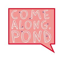 Come along, Pond! by Susanna Olmi