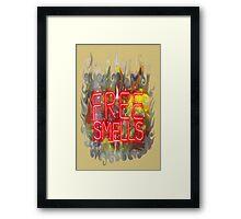 FREE SMELLS !!! Framed Print