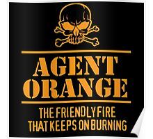 Limited Edition 'Agent Orange: The Friendly Fire That Keeps On Burning' Vietnam Veteran Funny T-Shirt Poster