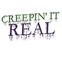 Creepin it REAL by Boogiemonst