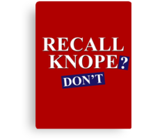 Recall Knope? Don't Canvas Print