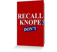 Recall Knope? Don't Greeting Card