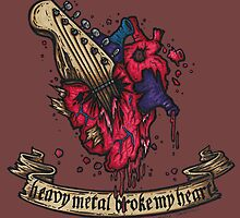 Heavy metal broke my heart! by Holly Chapman