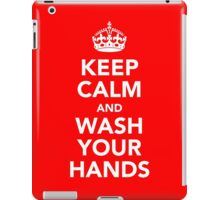 KEEP CALM AND WASH YOUR HANDS - WHITE iPad Case/Skin