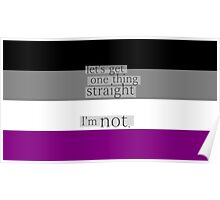 Let's get one thing straight, I'm not - Asexual flag Poster