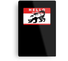 Hello My Name Is Honey Badger sticker Metal Print