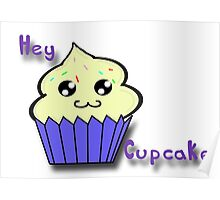 Hey Cupcake Poster