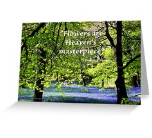 FLOWERS are Heaven's Masterpiece Greeting Card