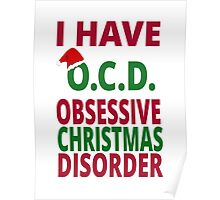 I Have O.C.D. Obsessive Christmas Disorder Poster