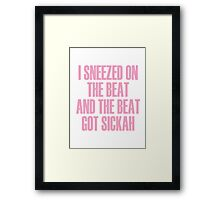 Sneezed On The Beat Framed Print
