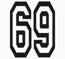 TEAM SPORTS NUMBER, 69, SIXTY NINE, SIXTY NINTH, Soixante Neuf,Competition by TOM HILL - Designer