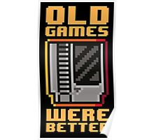 Old Games Were Better 2.0 Poster