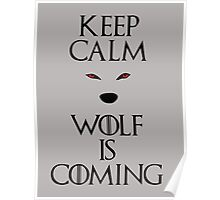 Keep calm wolf is coming - Game of Thrones Poster