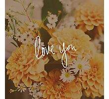 Love You x Orange Floral Photographic Print
