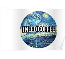 starry night/I need coffee Poster