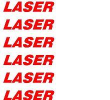 LASER! caution LASER! caution LASER! caution LASER! by dinkzta