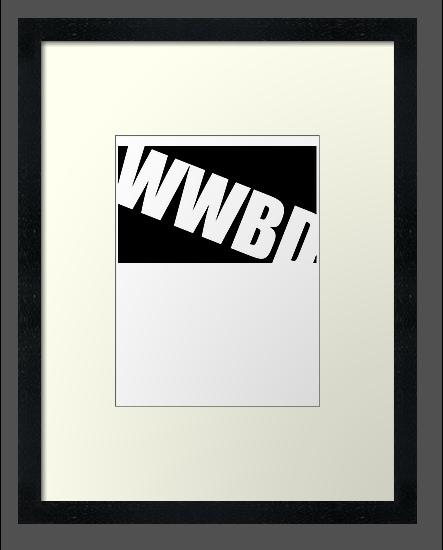 WWBD !? by Jonathon Measday